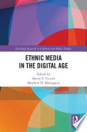 Ethnic Media in the Digital Age