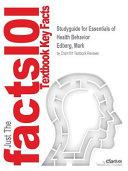 Studyguide for Essentials of Health Behavior by Edberg  Mark  ISBN 9781449698508 Book