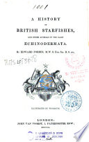 A History Of British Starfishes And Other Animals Of The Class Echinodermata
