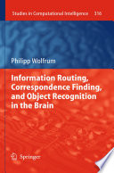 Information Routing  Correspondence Finding  and Object Recognition in the Brain Book