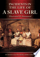 Incidents In Thelife Of A Slave Girl Illustrated Annotated Book PDF