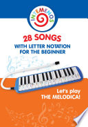 Let s play the melodica  28 songs with letter notation for the beginner