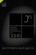A Youth Worker s Commentary on John  Vol 2
