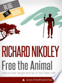 Free The Animal: Weight Loss With The Paleo Diet (aka The Caveman Diet)