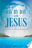 Day by Day with Jesus  Remembering Christ s true promises and realizing God s presence Book PDF
