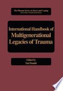 International Handbook of Multigenerational Legacies of Trauma