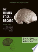 The Human Fossil Record  Brain Endocasts  The Paleoneurological Evidence Book