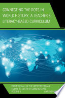 Connecting the Dots in World History  A Teacher s Literacy Based Curriculum Book PDF