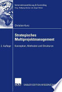 Strategisches Multiprojektmanagement  : Konzeption, Methoden und Strukturen