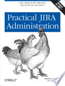 Practical JIRA Administration  : Using JIRA Effectively: Beyond the Documentation