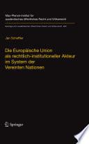 Die Europäische Union als rechtlich-institutioneller Akteur im System der Vereinten Nationen