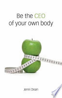 Be The Ceo Of Your Own Body