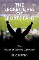 Secret Lives of Sport Fans