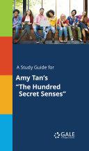 A Study Guide for Amy Tan s  The Hundred Secret Senses