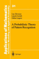 A Probabilistic Theory of Pattern Recognition [Pdf/ePub] eBook
