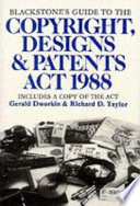 Blackstone's Guide to the Copyright, Designs and Patents Act 1988  : The Law of Copyright and Related Rights