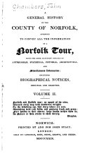 A General History of the County of Norfolk, Intended to Convey All the Information of a Norfolk Tour