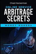 Online Service Arbitrage Secrets Money Makers