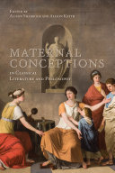 Maternal Conceptions in Classical Literature and Philosophy Pdf/ePub eBook
