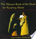 The Tibetan Book Of The Dead For Reading Aloud Book