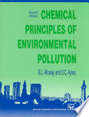 Chemical Principles of Environmental Pollution, Second Edition