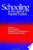 Schooling In The Light Of Popular Culture Book PDF