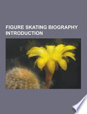 Figure Skating Biography Introduction