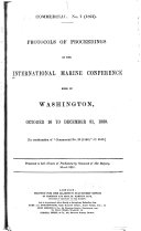 Protocols of Proceedings of the International Marine Conference Held in Washington  October 16 to December 31  1889   In Continuation of  Commercial No  20  1890    C 6133