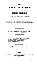 The Naval History of Great Britain from the Earliest Period  with Biographical Notices of     Distinguished Officers   With Plates