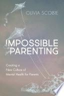Impossible Parenting