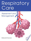 """Respiratory Care: Assessment and Management"" by Deborah Duncan"