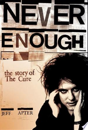 Free Download Never Enough: The Story of The Cure PDF - Writers Club