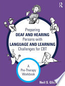 Preparing Deaf And Hearing Persons With Language And Learning Challenges For Cbt