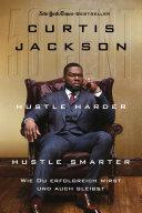 book cover for Hustle Harder, Hustle Smarter by Curtis Jackson