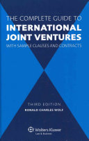 The Complete Guide to International Joint Ventures with Sample Clauses and Contracts
