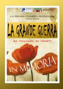 """LA GRANDE GUERRA - Tra fili spinati e trincee """"l'inutile strage"""""""