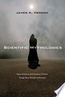 Scientific Mythologies