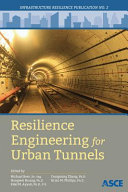 Resilience Engineering for Urban Tunnels