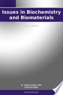 Issues in Biochemistry and Biomaterials  2012 Edition