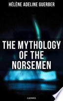 The Mythology of the Norsemen  Illustrated