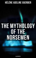 The Mythology of the Norsemen (Illustrated) Book