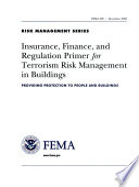 Insurance, Finance, and Regulation Primer for Terrorism Risk Management in Buildings