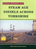 Steam Age Diesels Across Yorkshire