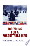 TOO YOUNG FOR A FORGETTABLE WAR Book