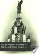 The Government of the City of Detroit and Wayne County, Michigan