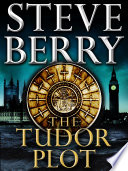 The Tudor Plot  A Cotton Malone Novella