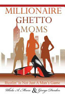 Millionaire Ghetto Moms
