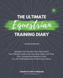 The Ultimate Equestrian Training Diary