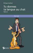 Pdf Tu donnes ta langue au chat - Tome 2 Telecharger