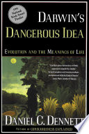 Darwin's Dangerous Idea  : Evolution and the Meaning of Life